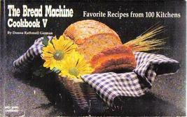 The Bread Machine Cookbook V-Nitty Gritty Cookb... - $8.95
