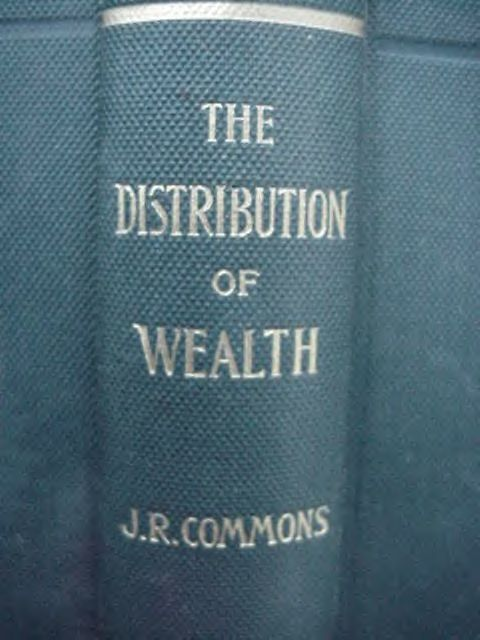 The Distribution Of Wealth Book J.R. Commons Early American Socialist Socialism