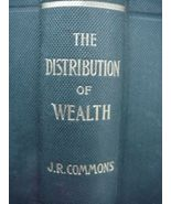 The Distribution Of Wealth Book J.R. Commons Early American Socialist So... - $650.00