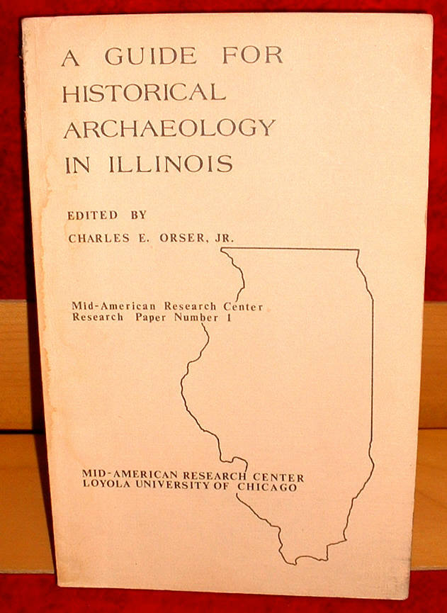 Illinois Historical Archaeology Guide 1981 Charles Orser illustrated