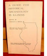 Illinois Historical Archaeology Guide 1981 Charles Orser illustrated - $15.00