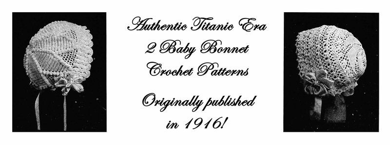 1916 Titanic WWI 2 Baby Bonnet Crochet Patterns Baptism Christening Shower Gifts