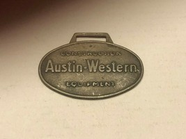 Vintage Watch Fob - Austin-Western Construction Equipment - $30.00