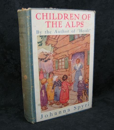 Children of the Alps by Johanna Spyri 1925 A. L. Burt