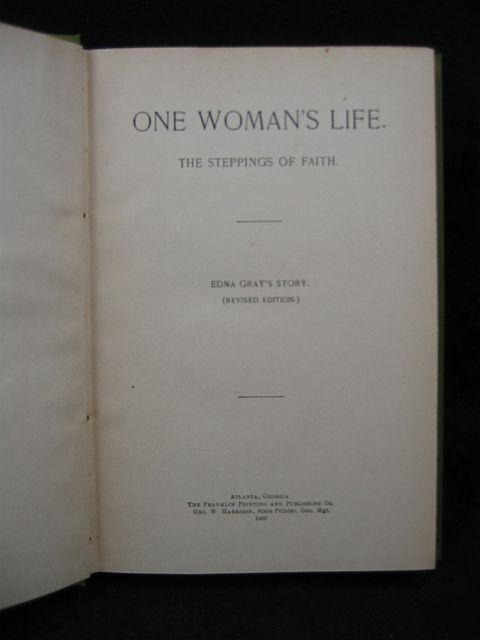 One Woman's Life The Steppings of Faith by Edna Gray 1900