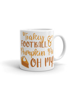 New Mug - Turkey Football and Pumpkin Pie Oh My Mug funny - $10.99+