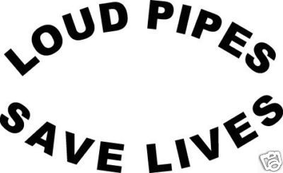 LOUD PIPES SAVE LIVES DECAL STICKER CAR TRUCK SUV SW#21