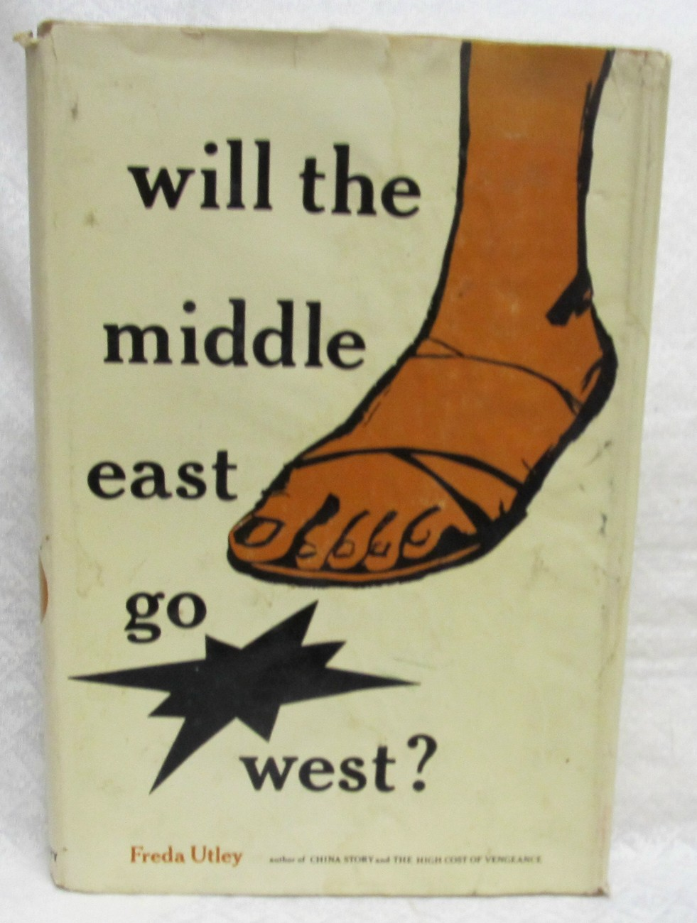 Will the Middle East Go West by Utley, Freda