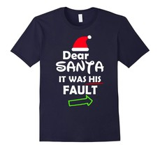 Dad Shirts -  Dear Santa It Was His Fault Shirt Christmas Funny For Her Men - $19.95+