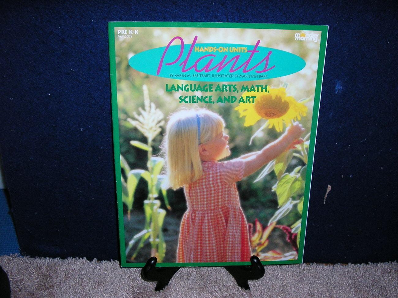 Plants: A hands-on unit by Karen M Breitbart