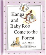 Kanga and Baby Roo Come to the Forest by A.A. Milne  - $3.00