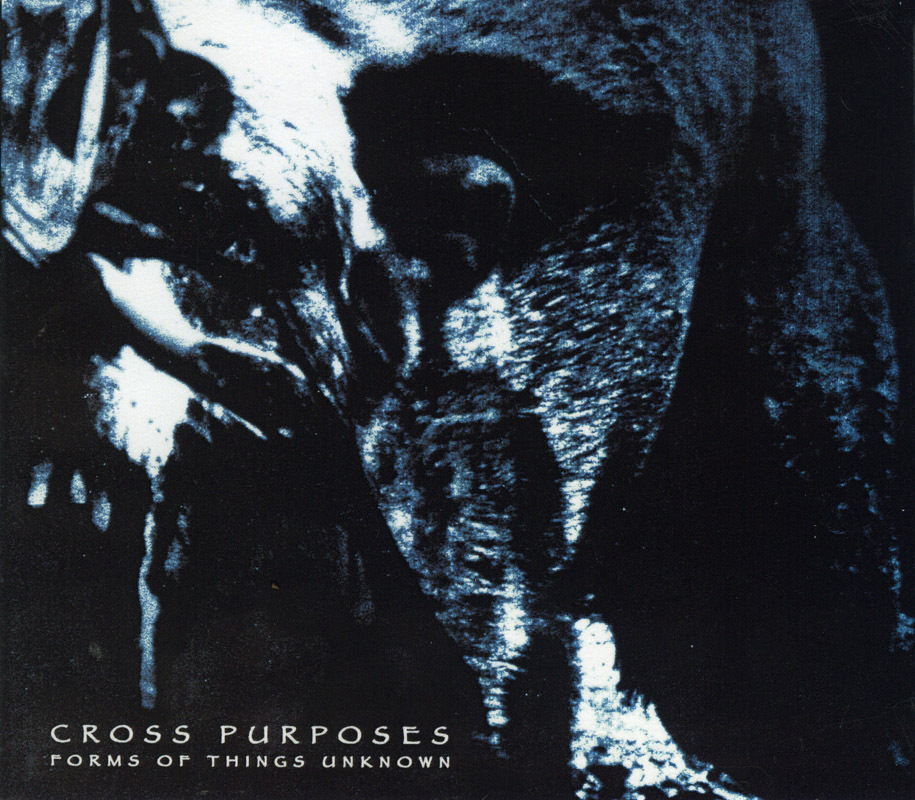 Forms Of Things Unknown - Cross Purposes CD
