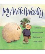 My Wild Woolly by Deborah Eaton 0153067438 - $4.00