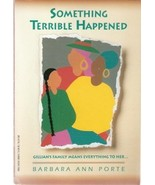 Something Terrible Happened by Barbara Ann Porte 0816738688 - $2.00