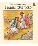 My Little Book About Stories Jesus Told by Etta G. Wilson  - $2.00