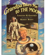 Grandpa Takes Me to the Moon by Timothy R. Gaffney  - $8.00