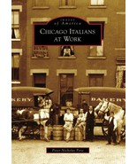 Chicago Italians at Work (Images of America) [Paperback] Pero, Peter N. - $17.39