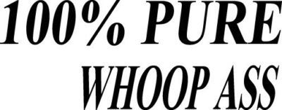 100% PURE WHOOP ASS DECAL GRAPHIC STICKER CAR SW#22