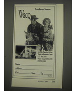 1991 Waco Texas Tourism Ad - Texas Ranger Museum Waco - $14.99