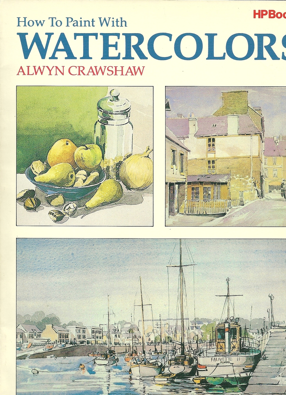 1982 How To Paint With Watercolors, Alwyn Crawshaw BOOK
