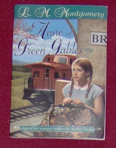 Anne of green gables   adapted for younger readers   l. m. montgomery   shelley tanaka