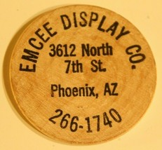 Vintage Emcee Display Company Wooden Nickel Phoenix Arizona - $4.94