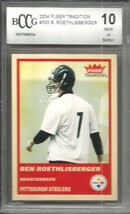 Ben Roethlisberger RC 2004 Fleer Traditional Rookie #333 Graded MINT+ BC... - $49.49