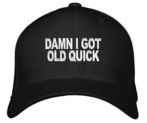 Damn I Got Old Quick Hat - Adjustable Great Gift for Mom Dad Grandma Grandpa Hum