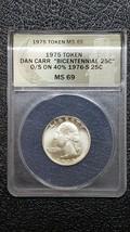 1975 Dan Carr Token Silver Quarter o/s on 40% 1976s 25 cent coin MS69 - $168.26