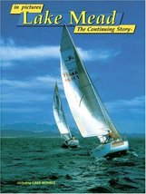 in pictures Lake Mead: The Continuing Story Katherine M. Rohde; Cheri C. Madison