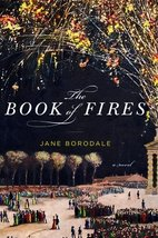 The Book of Fires: A Novel Borodale, Jane - $7.38