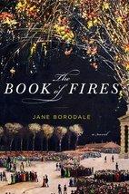 The Book of Fires: A Novel Borodale, Jane - $7.38