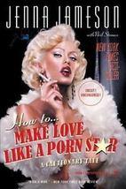 How to Make Love Like a Porn Star: A Cautionary Tale - $7.95