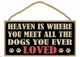 """Heaven is Where You Meet All Dogs Loved Love Sign Plaque 10"""" x 5"""" - $10.95"""