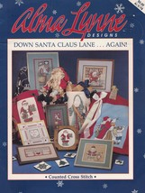 Down Santa Claus Lane Again, Alma Lynne Christmas Cross Stitch Pattern A... - $5.95