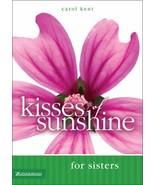 Kisses of Sunshine for Sisters Kent, Carol - $8.95