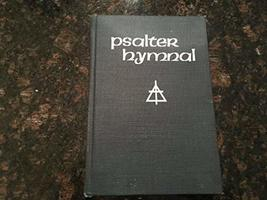 Psalter Hymnal : Doctrinal Standards and Liturgy of the Christian Reformed Churc