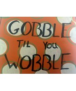 Hobby Lobby Gobble Til You Wobble Thanksgiving Wall Hanging Sign Home De... - $12.99