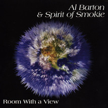 Al Barton* & Spirit Of Smokie – Room With A View CD - $16.99