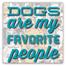 Dogs Are My Favorite People Metal Magnet - $11.88