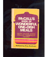 McCall's Book of Wonderful One-Dish Meals by Kay Sullivan (1972, Hardcover) - $1.88