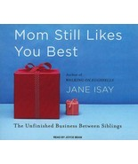 BOOK/AUDIOBOOK CD Jane Isay Siblings Relationships MOM STILL LIKES YOU BEST - $5.99