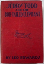 Jerry Todd and the Bob-Tailed Elephant #9 Leo Edwards author of Poppy Ott   - $7.00