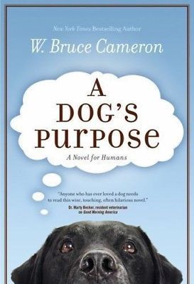 A Dog's Purpose :  W. Bruce Cameron  : New Softcover   *ZB