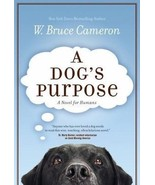 A Dog's Purpose :  W. Bruce Cameron  : New Softcover   *ZB - $11.25
