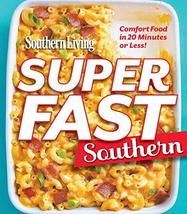Southern Living Superfast Southern: Comfort Food in 20 Minutes or Less! ... - $7.16