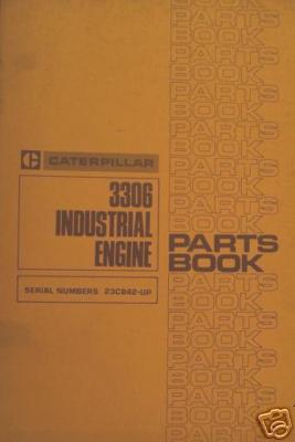 Caterpillar 3306 Industrial Engines Parts Manual - s/n 23C842 & up