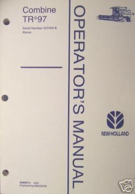 New Holland TR97 Combine Operator's Manual s/n 557404 up