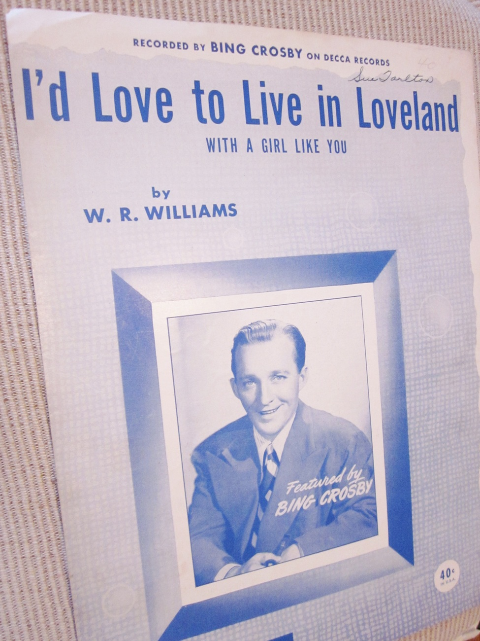 Vintage Sheet Music I'd Love To Live In Loveland by W. R Williams 1945 - Crosby
