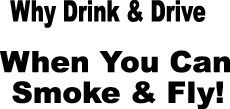 DRINK DRIVE SMOKE FLY DECAL CAR TRUCK SEMI SW#78